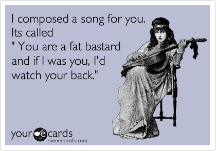 I composed a song for you.