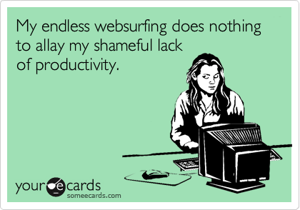 My endless websurfing does nothing to allay my shameful lack