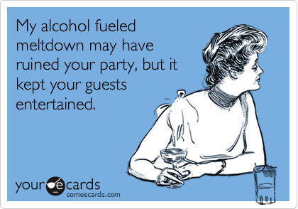 My alcohol fueled