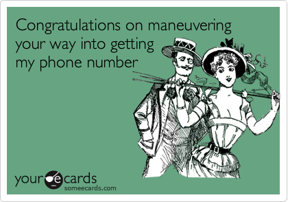 Congratulations on maneuvering your way into getting