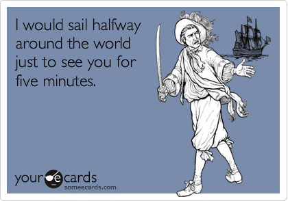 I would sail halfway