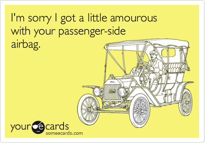 I'm sorry I got a little amourous with your passenger-side