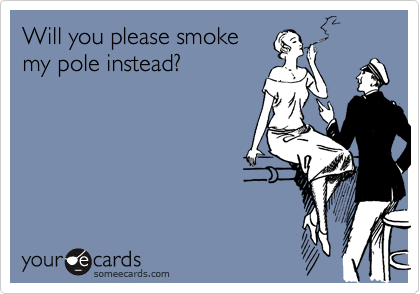 Will you please smoke
