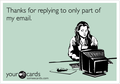 Thanks for replying to only part of my email.