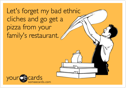 Let's forget my bad ethnic