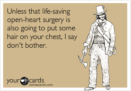 Unless that life-saving