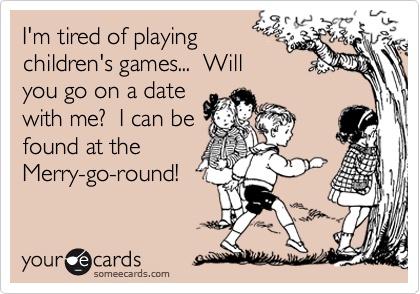 I'm tired of playing