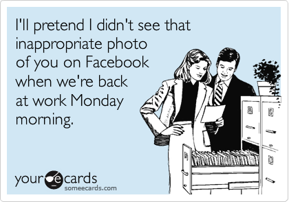 I'll pretend I didn't see that inappropriate photo