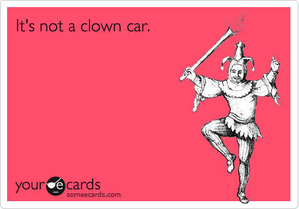 It's not a clown car.