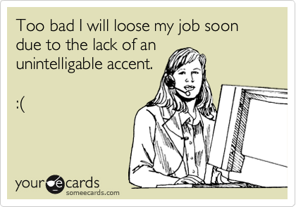 Too bad I will loose my job soon due to the lack of an