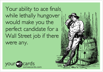 Your ability to ace finals 