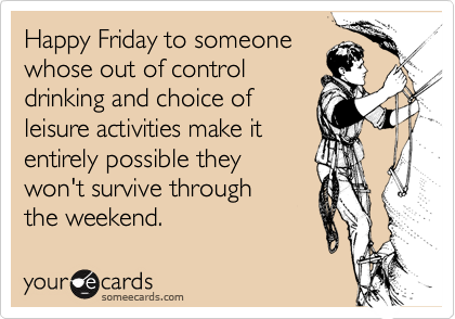 Happy Friday to someone