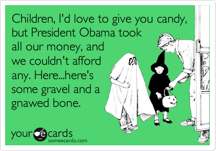 Children, I'd love to give you candy, but President Obama took