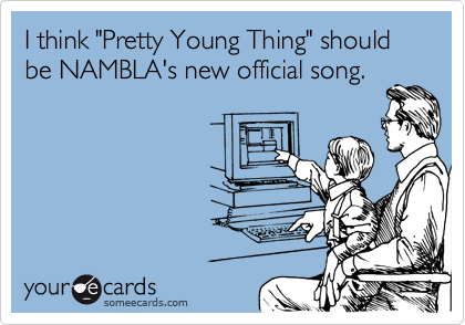 """I think """"Pretty Young Thing"""" should be NAMBLA's new official song."""