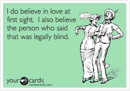 I do believe in love at