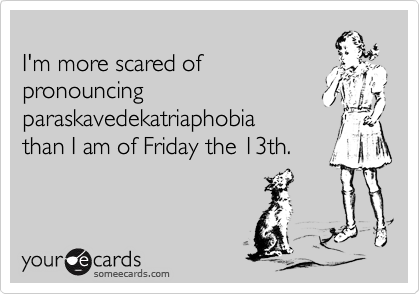 I'm more scared of 