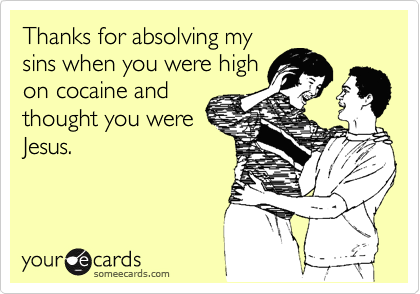Thanks for absolving my
