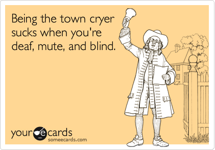 Being the town cryer