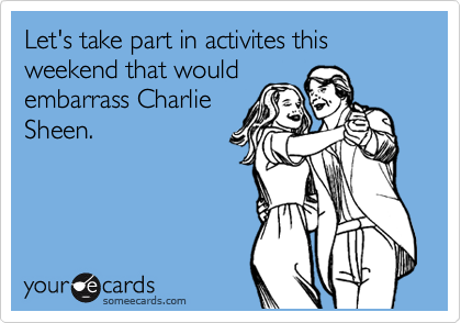 Let's take part in activites this weekend that would