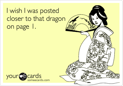 I wish I was postedcloser to that dragonon page 1.