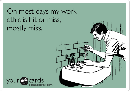 On most days my work