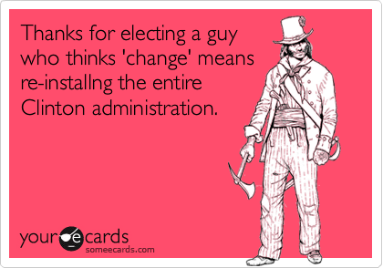 Thanks for electing a guy