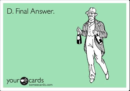 D. Final Answer.