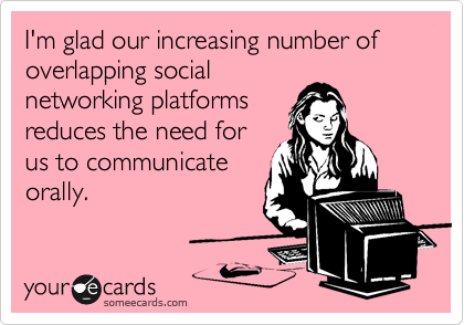 I'm glad our increasing number of overlapping social