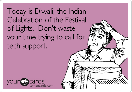 Today is diwali the indian celebration of the festival of lights today is diwali the indian celebration of the festival of lights dont m4hsunfo