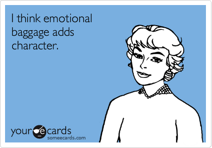 I think emotional