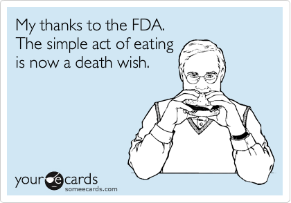 My thanks to the FDA.