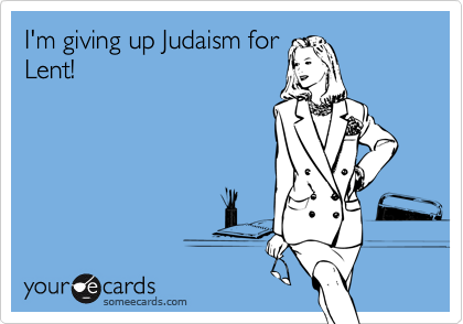 I'm giving up Judaism for
