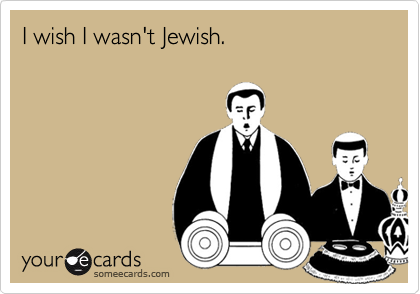 I Wish Wasnt Jewish