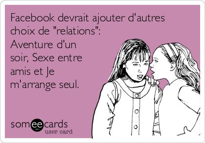 """Facebook devrait ajouter d'autres choix de """"relations"""": Aventure d'un soir, Sexe entre amis et Je m'arrange seul."""