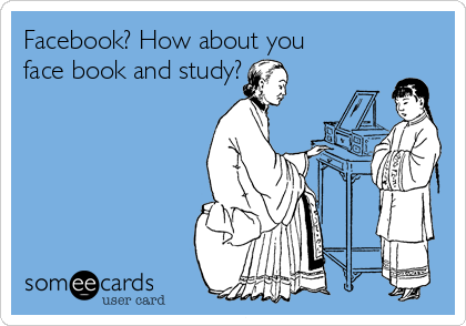 Facebook? How about you face book and study?