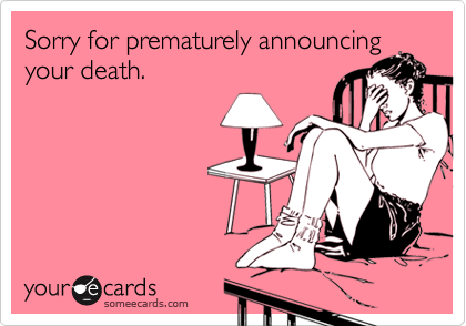 Sorry for prematurely announcing