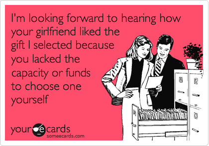 I'm looking forward to hearing how your girlfriend liked the