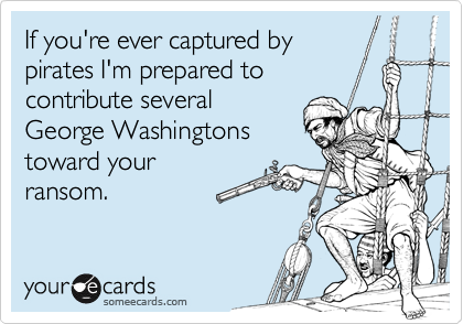 If you're ever captured by
