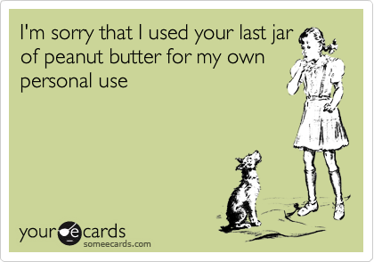 I'm sorry that I used your last jar