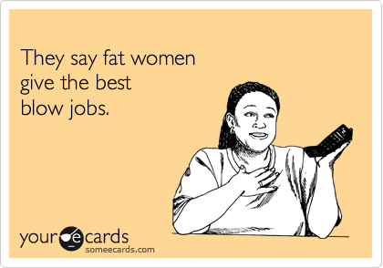 Fat women blow job