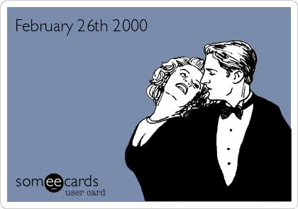 February 26th 2000