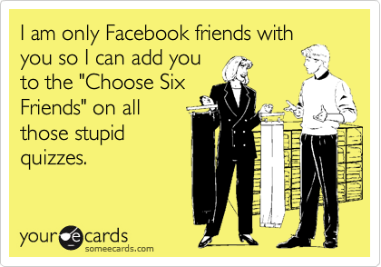I am only Facebook friends with