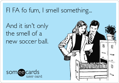 FI FA fo fum, I smell something...  And it isn't only the smell of a new soccer ball.