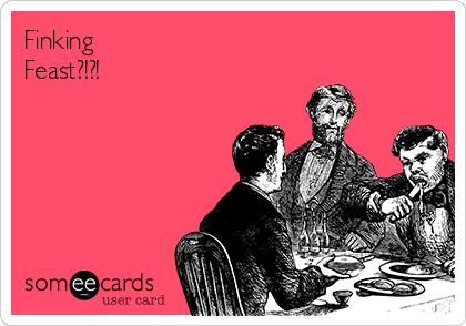 Finking Feast?!?!