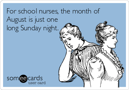 For school nurses, the month of August is just one long Sunday night.