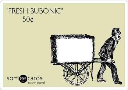 """""""FRESH BUBONIC""""         50¢"""