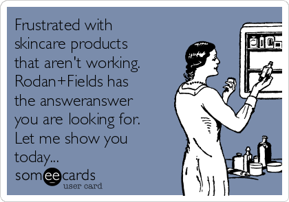 Frustrated with skincare products that aren't working. Rodan+Fields has the answeranswer you are looking for. Let me show you today...