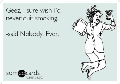 [Image: geez-i-sure-wish-id-never-quit-smoking-s...-e7082.png]