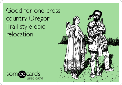 Good for one cross country Oregon Trail style epic relocation