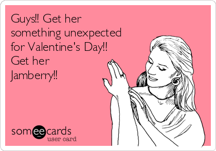 Guys!! Get her something unexpected for Valentine's Day!! Get her Jamberry!!